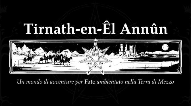 Tirnath-en-Êl Annûn  giocare con Fate nella Terra di Mezzo